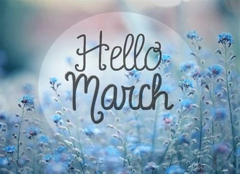 for march hello march images and quotes