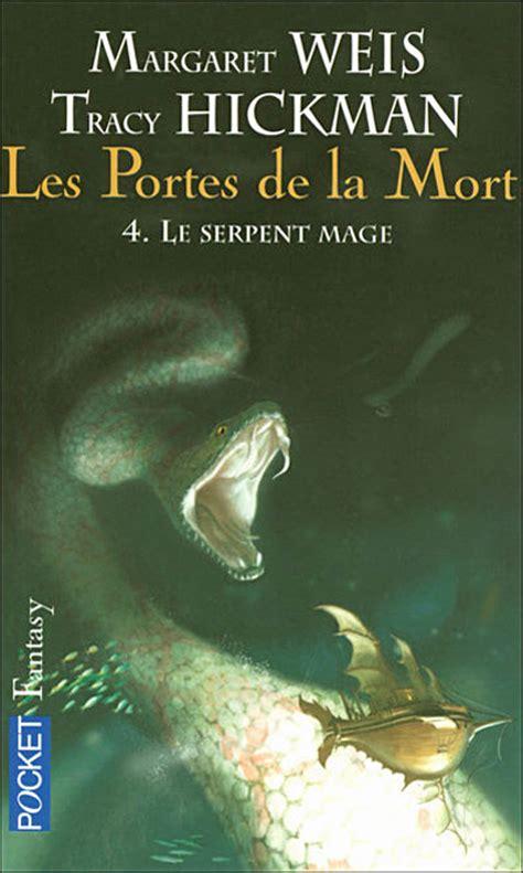 les portes de la mort tome 4 le serpent mage babelio
