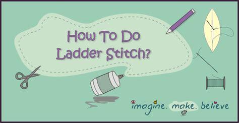 how to do ladder stitch beading how to do ladder stitch imagine make believe