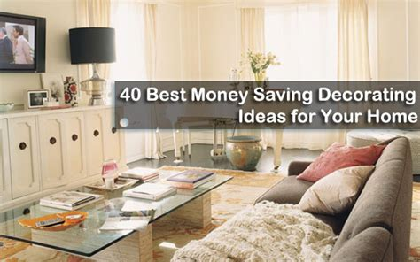 ideas for home decorating 40 best money saving decorating ideas for your home
