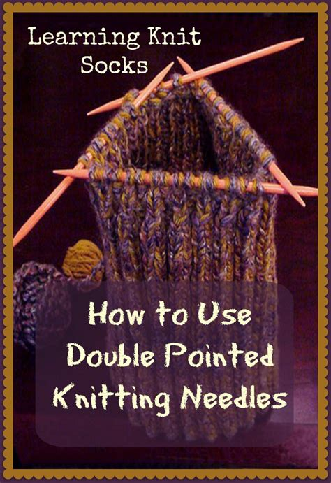 how to knit in the with pointed needles learning knit socks how to use pointed knitting