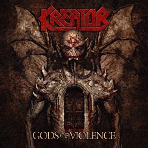 of gods album review kreator gods of violence new noise