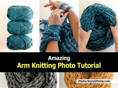 arm knitting projects amazing arm knitting photo tutorial