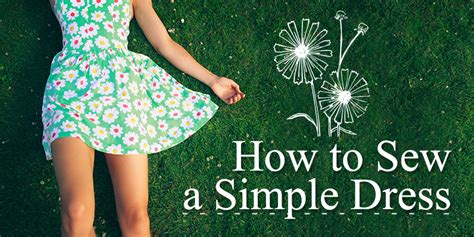 How To Sew A Simple Dress Create Your Own Summer Dress