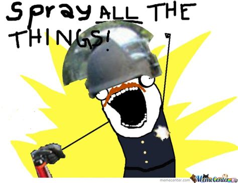 spray painter memes spray all the things by pokodot321 meme center