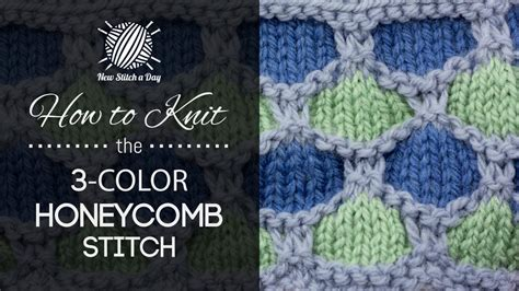 how to knit 2 colors together the 3 color honeycomb stitch knitting stitch 230 new