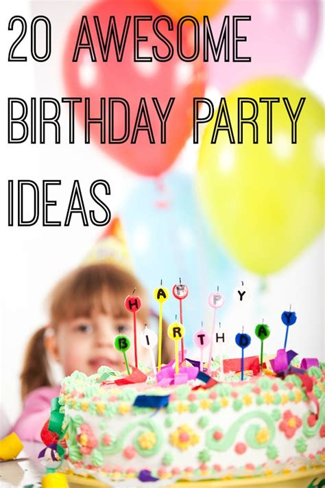 ideas for birthday 20 awesome birthday ideas for