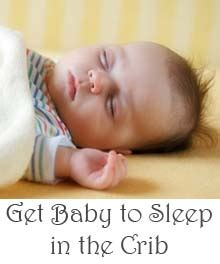 trying to get baby to sleep in crib get baby to sleep in the crib