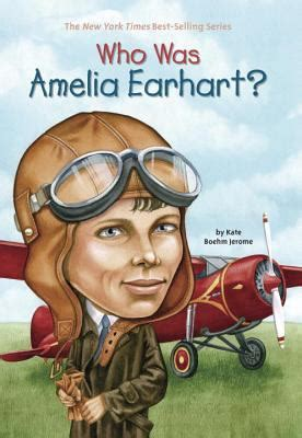 a picture book of amelia earhart who was amelia earhart by kate boehm jerome david cain