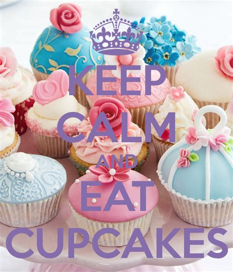 cupcakes and keep calm and eat cupcakes pictures photos and images