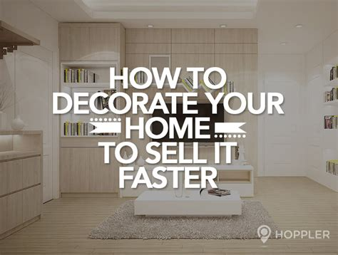 decorating to sell your home how to decorate your home to sell it faster