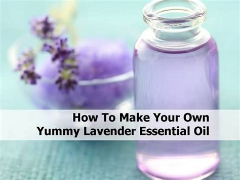 how to make aroma how to make your own lavender essential