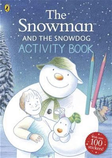 the snowman picture book the snowman and the snowdog activity book raymond briggs