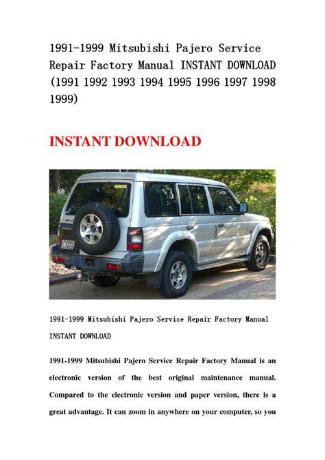 service repair manual free download 1999 mitsubishi pajero lane departure warning 1991 1999 mitsubishi pajero service repair factory manual instant download 1991 1992 1993 1994