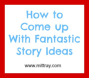 picture story book ideas how to come up with fantastic story ideas