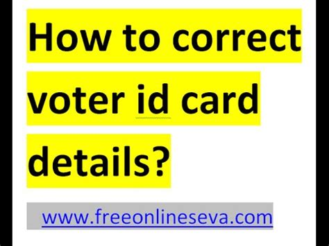 make voter id card how to correct update or change the details of voter id