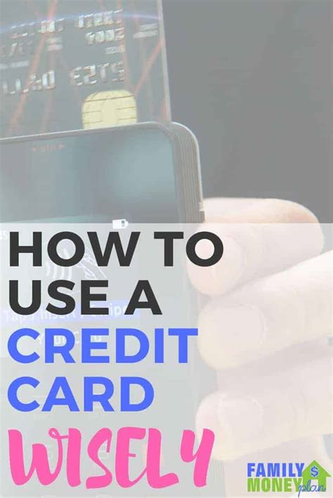 using credit cards to make money how to use credit cards wisely