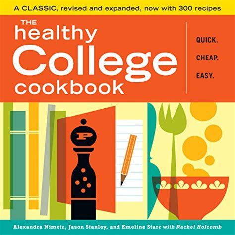the 5 ingredient college cookbook easy healthy recipes for the next four years beyond bookler the healthy college cookbook