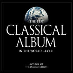 the best of classical music the best classical album ever by various artists