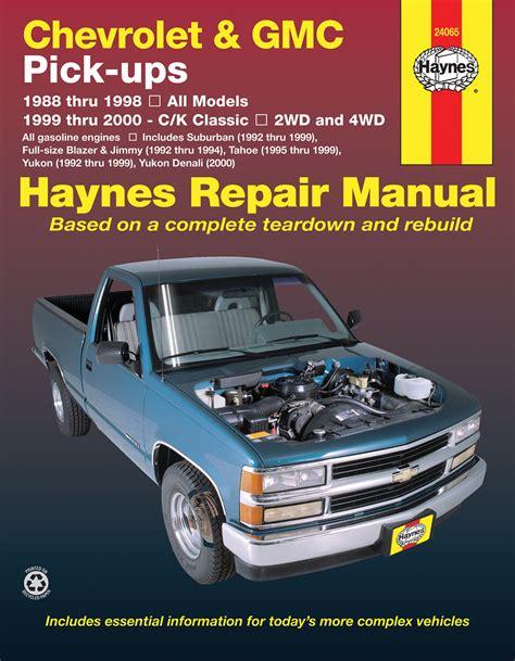 old car repair manuals 1999 chevrolet s10 electronic toll collection chevrolet gmc full size gas pick ups 88 98 c k classics 99 00 haynes repair manual