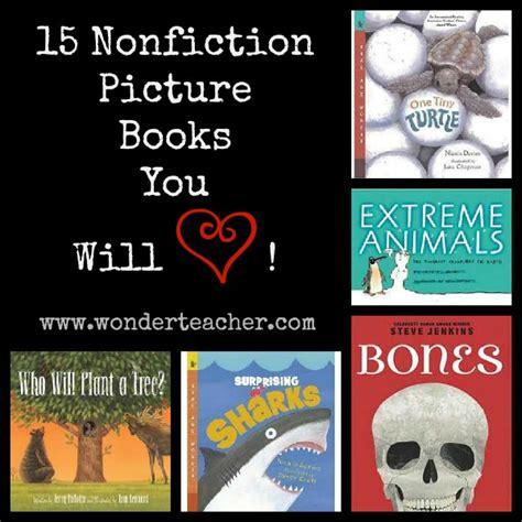 nonfiction picture books 15 nonfiction picture books you will wonderteacher