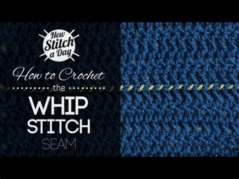 whip stitch knitting how to crochet the whip stitch seam