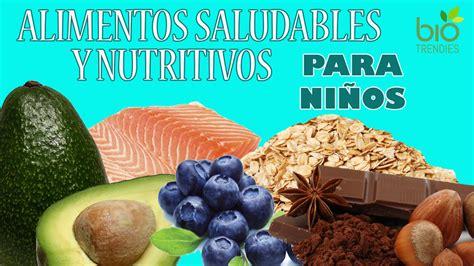 alimentos que no son nutritivos alimentos nutritivos para ni 241 os alimentos saludables