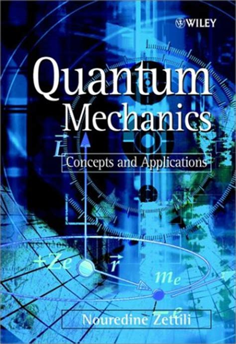 the picture book of quantum mechanics quantum mechanics concepts and applications by nouredine