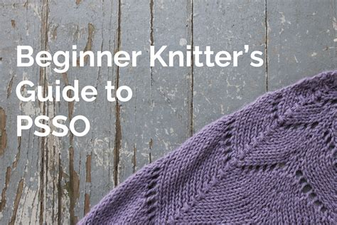 what does psso in knitting psso how to pass a slipped stitch