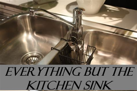 everything and the kitchen sink everything but the kitchen sink home design inspirations