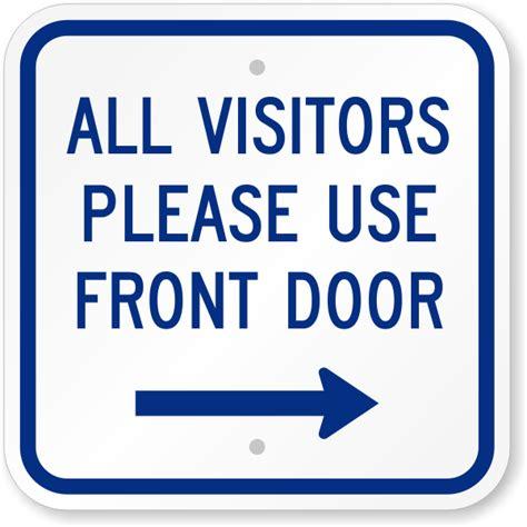 use front door 12 in x 12 in visitors use front door sign sku