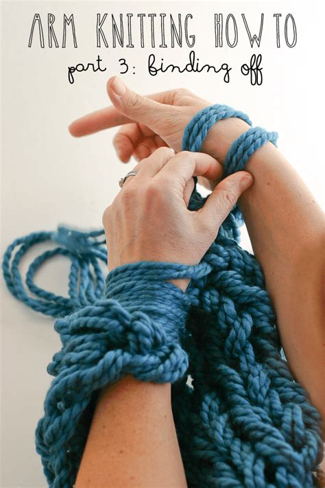 what does bind in knitting arm knitting how to photo tutorial part 3 binding