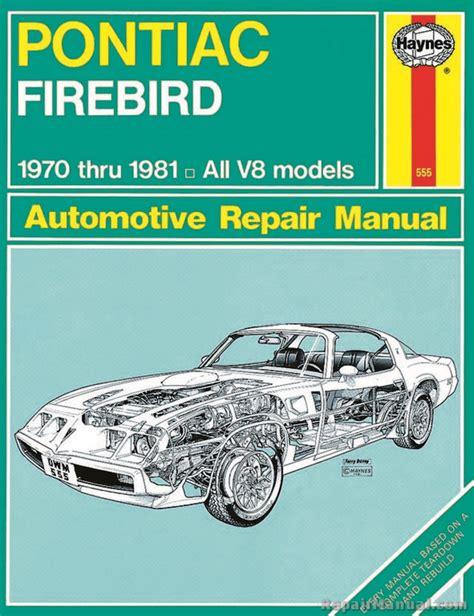 pontiac firebird 1982 92 automotive repair manual john b raffa 9781563920653 haynes pontiac firebird 1970 1981 auto repair manual