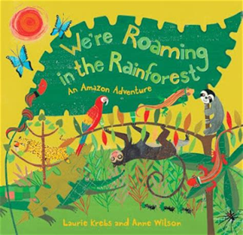 rainforest picture books 365 great children s books day 151 we re roaming in the