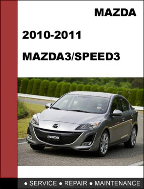 car service manuals pdf 2010 mazda mazda6 free book repair manuals mazda3 mazdaspeed3 2010 2011 workshop service repair manual down