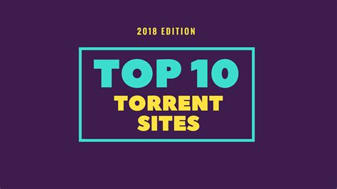 10 best torrent sites for 2018 to download your favorite - Best Sites