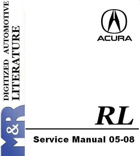 service manual pdf 2011 acura rl transmission service repair manuals service manual pdf 2005 2008 acura rl original service manual owner manual navigation manual in download