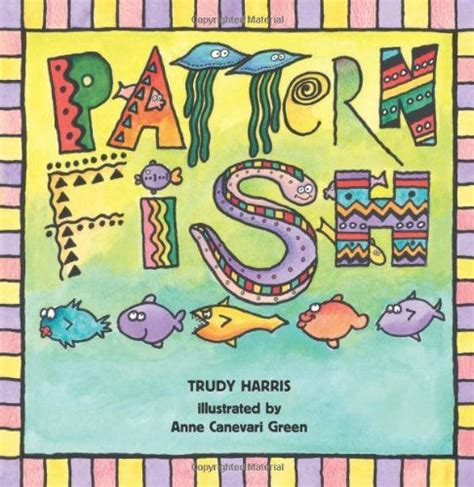 pattern picture books pattern fish by trudy harris connecting math to