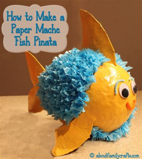how to make paper mache crafts make a paper mache pinata fish about family crafts