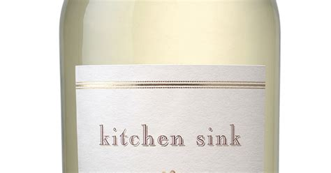 kitchen sink white table wine lorrie s wine and food world wine review kitchen sink