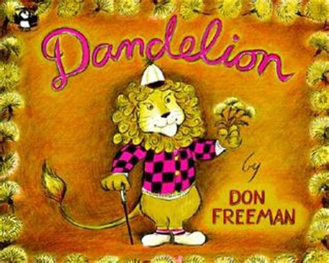 dandelion picture book dandelion by don freeman reviews discussion bookclubs