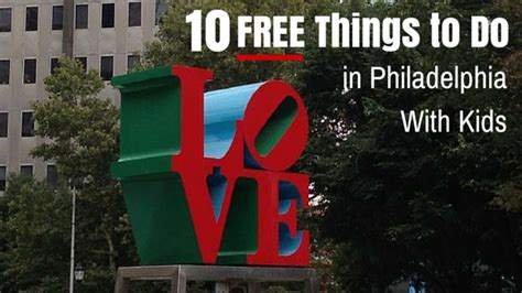 things to do with 10 free things to do in philadelphia with