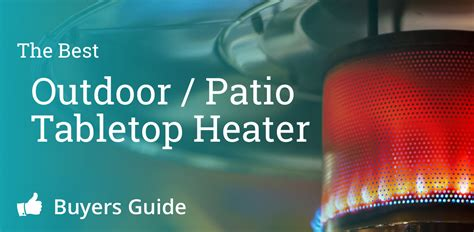 tabletop patio heater reviews best tabletop patio heater propane electric table top