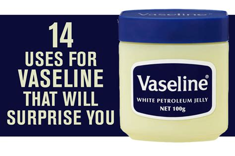 uses for 14 uses for vaseline that will you australian