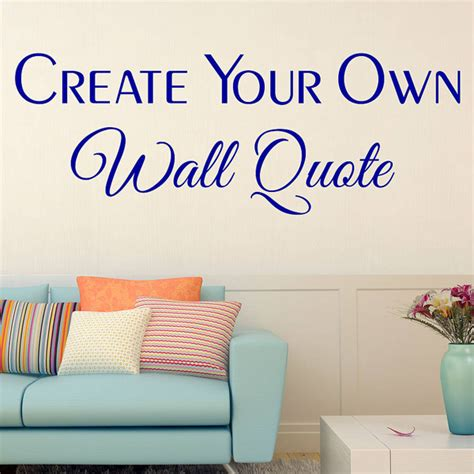 Stickers On Your Wall create your own words and quotes wall decal