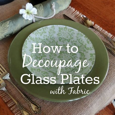 decoupage plates with fabric how to decoupage glass plates with fabric