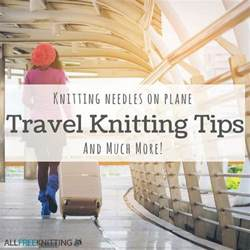 knitting needles on airplanes travel knitting tips knitting needles on plane and much