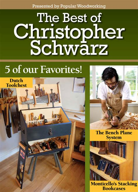 what is the best woodworking magazine the best of christopher schwarz e mag popular