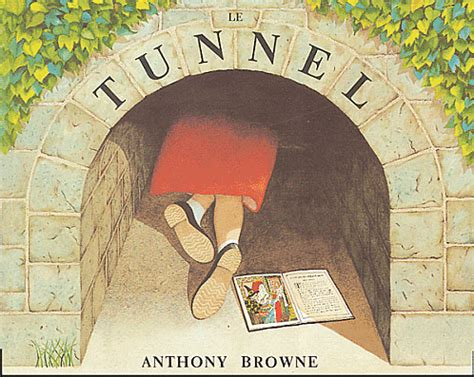 the tunnel picture book le tunnel anthony browne anthony browne
