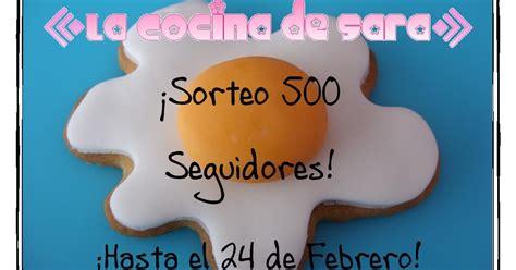 la cocina de sara la cocina de sara sorteo 500 seguidores